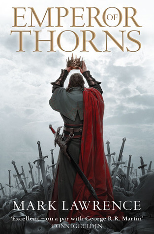 Review Blog – Emperor of Thorns (And the Broken Empire Trilogy) by Mark Lawrence