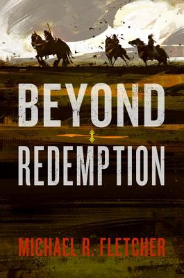 Review Blog – Beyond Redemption by Michael R. Fletcher