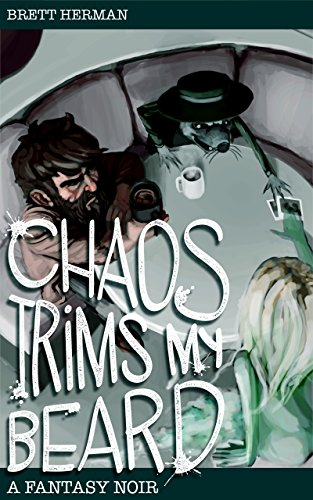 Review Blog – Chaos Trims My Beard by Brett Herman