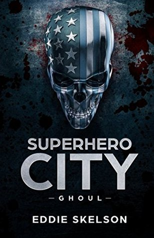 Review Blog – Superhero City: Ghoul by Eddie Skelson