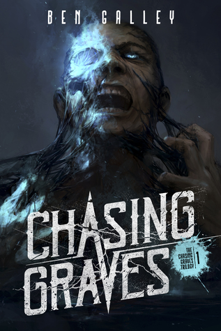 Review Blog – Chasing Graves by Ben Galley