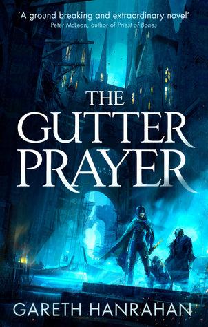 Review Blog – The Gutter Prayer by Gareth Hanrahan