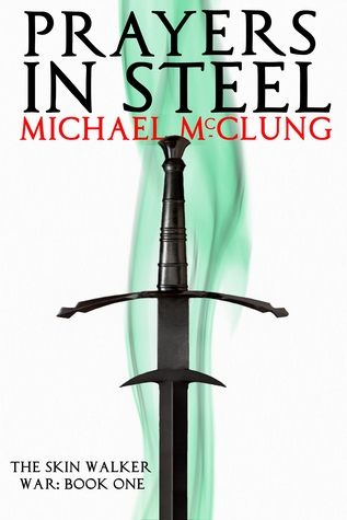 Review Blog – Prayers in Steel by Michael McClung