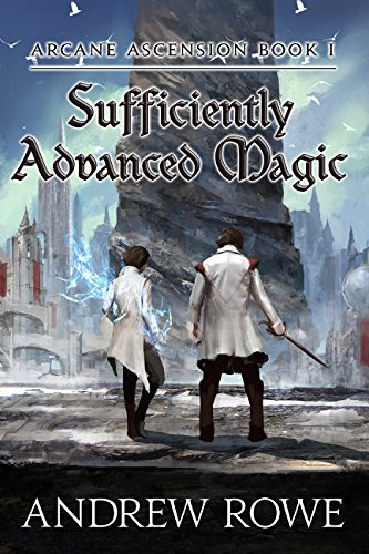 Review Blog – Sufficiently Advanced Magic by Andrew Rowe