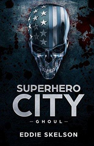 Review Blog – Superhero City: Ghoul by Eddie Skelson