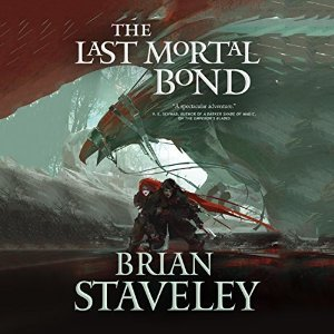 Review Blog – The Last Mortal Bond by Brian Staveley