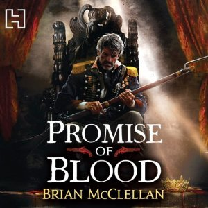 Review Blog – Promise of Blood by Brian McClellan