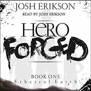 Review Blog – Hero Forged by Josh Erikson